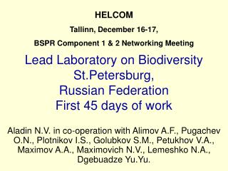 Lead Laboratory on Biodiversity St.Petersburg, Russian Federation First 45 days of work