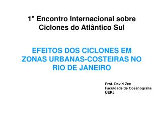 1 °  Encontro Internacional sobre Ciclones do Atlântico Sul