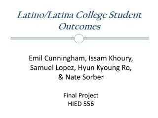 Latino/Latina College Student Outcomes