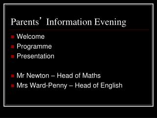 Parents �  Information Evening