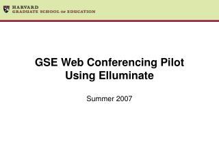 GSE Web Conferencing Pilot Using Elluminate