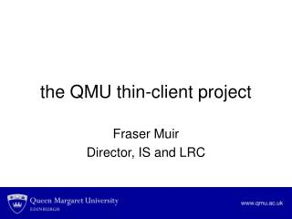 the QMU thin-client project