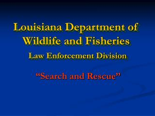 Louisiana Department of Wildlife and Fisheries Law Enforcement Division