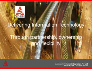 Delivering Information Technology Through partnership, ownership  and flexibility