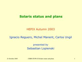 Solaris status and plans