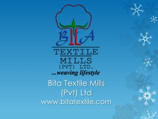 Bita  Textile Mills ( Pvt ) Ltd bitatextile