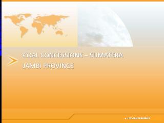 COAL CONCESSIONS – SUMATERA JAMBI PROVINCE