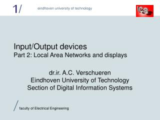 Input/Output devices Part 2: Local Area Networks and displays