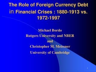 The Role of Foreign Currency Debt  in  Financial Crises : 1880-1913 vs. 1 9 72-1997
