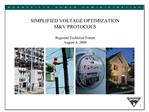 SIMPLIFIED VOLTAGE OPTIMIZATION MV PROTOCOLS  Regional Technical Forum August 4, 2009