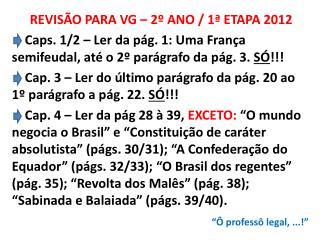 REVISÃO PARA VG – 2º ANO / 1ª ETAPA 2012