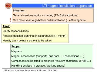 LTI magnet installation preparation