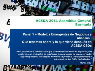 Panel  1 – Modelos Emergentes de Negocios y Alianzas :
