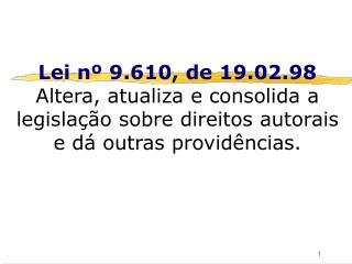 Art. 3� Os direitos autorais reputam-se, para os efeitos legais, bens m�veis.
