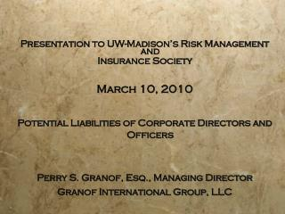 Presentation to UW-Madison's Risk Management and  Insurance Society March 10, 2010