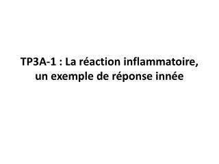 TP3A-1: La réaction inflammatoire, un exemple de réponse innée