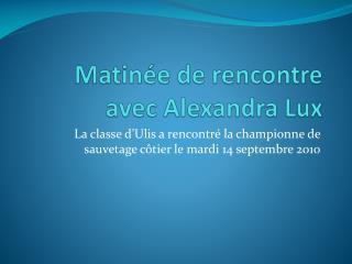 Matinée de rencontre avec Alexandra Lux