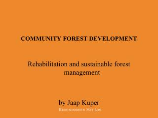 COMMUNITY FOREST DEVELOPMENT