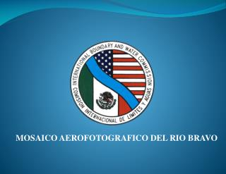 MOSAICO AEROFOTOGRAFICO DEL RIO BRAVO