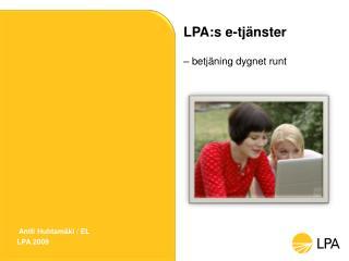 LPA:s e-tjänster – betjäning dygnet runt