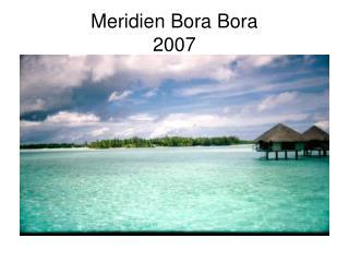 Meridien Bora Bora  2007