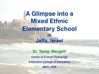 A Glimpse into a  Mixed Ethnic  Elementary School in  Jaffa, Israel