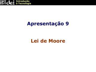 Apresentação 9 Lei de Moore