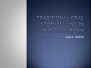 Traditional Oral Storytelling in the Classroom
