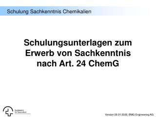 Schulungsunterlagen zum Erwerb von Sachkenntnis nach Art. 24 ChemG