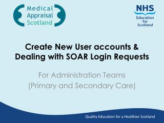 Create New User accounts & Dealing with SOAR Login Requests