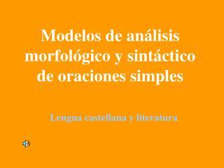 Modelos de análisis morfológico y sintáctico de oraciones simples