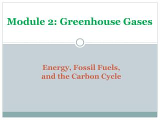 Energy, Fossil Fuels,  and the Carbon Cycle