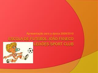 Escola de futebol  joão faneco leixões  sport club