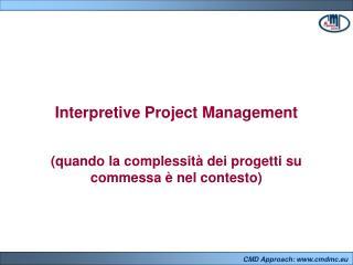 Interpretive Project Management (quando la complessità dei progetti su commessa è nel contesto)