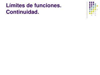 Límites de funciones. Continuidad.