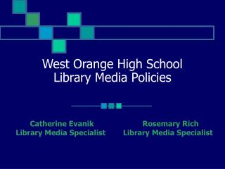 West Orange High School  Library Media Policies