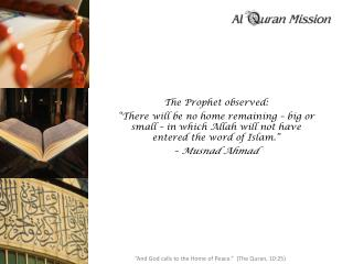 The Prophet observed: