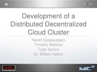 Development of a Distributed Decentralized Cloud Cluster
