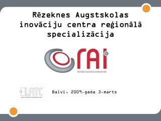 Rēzeknes Augstskolas inovāciju centra reģionālā specializācija