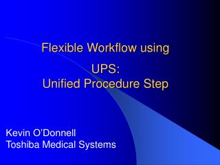 Kevin O Donnell Toshiba Medical Systems