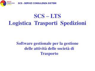 SCS – LTS Logistica  Trasporti  Spedizioni