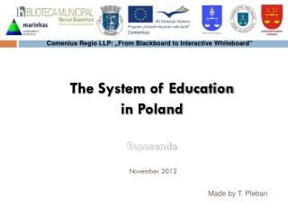 The System of Education in Poland Esposende November 2012