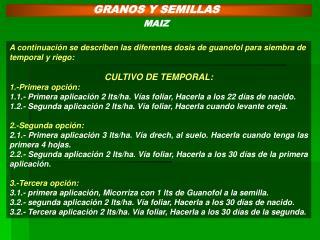 A continuación se describen las diferentes dosis de guanofol para siembra de temporal y riego: