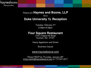 Please join  Haynes and Boone, LLP for a Duke University 1L Reception Tuesday, February 2 nd