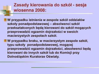 Zasady kierowania do szkół - sesja wiosenna 2008:
