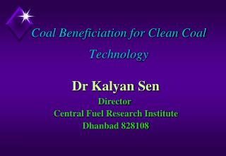 Coal Beneficiation for Clean Coal Technology