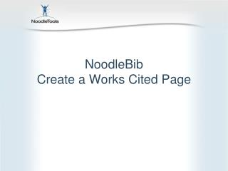 NoodleBib Create  a Works Cited Page