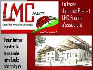Le lycée Jacques Brel et LMC France s'associent