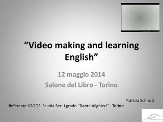 """Video  making  and  learning English"""