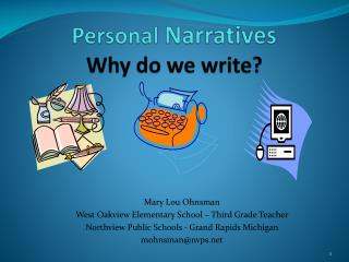 Personal  Narratives Why do we write?